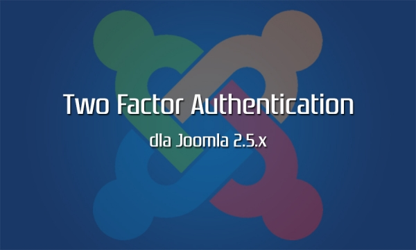 Two Factor Authentication dla Joomla! 2.5